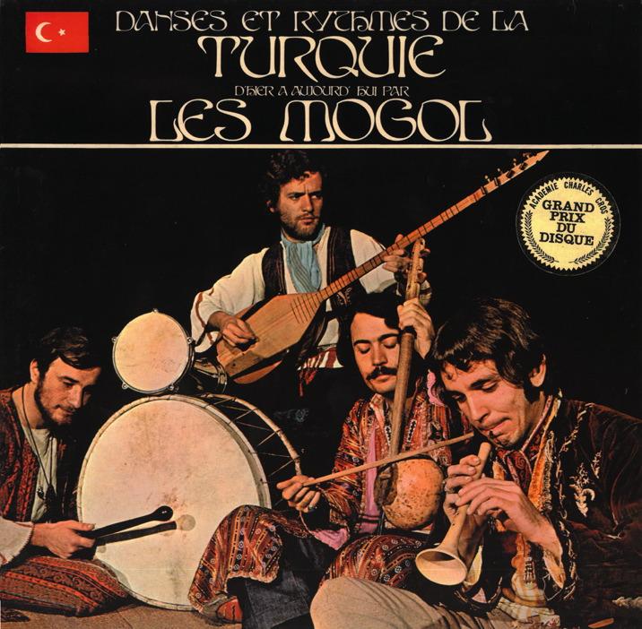 Les Mogol - Danses Et Rythmes De La Turquie D'Hier À Aujourd'hui