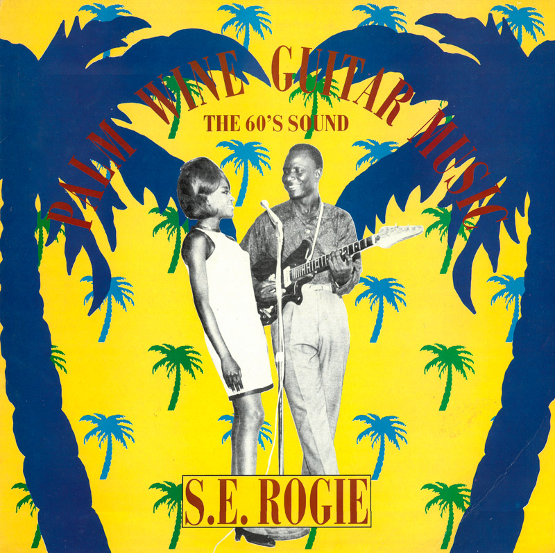 S.E. Rogie - Palm Wine Guitar Music (1988)