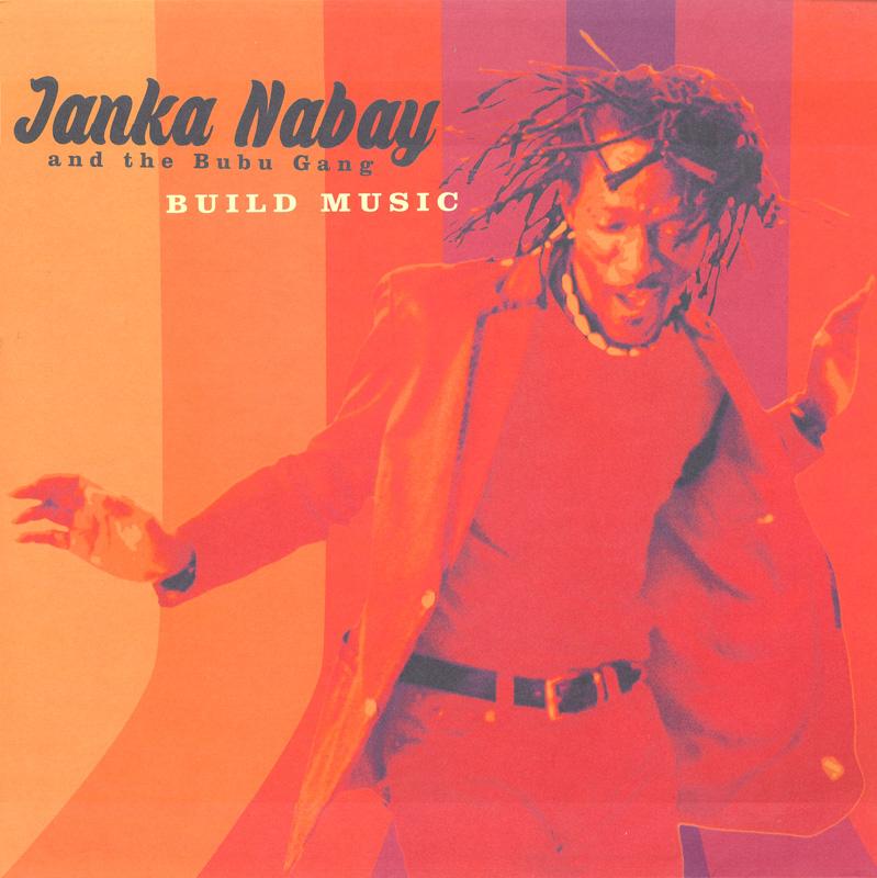 Janka Nabay And The Bubu Gang - Build Music (2017)